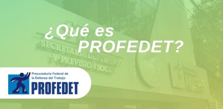 Qué es PROFEDET en México