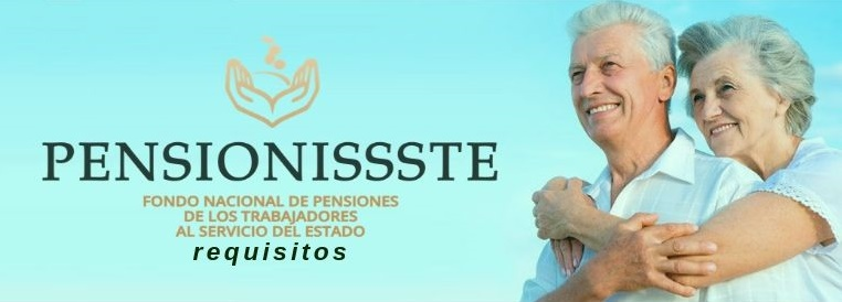 Requisitos de las pensiones ISSSTE