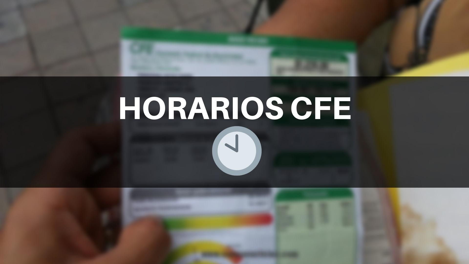 Horarios CFE: para pagar mi recibo de luz
