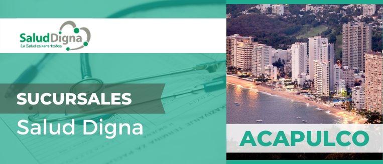 sucursal salud digna Acapulco