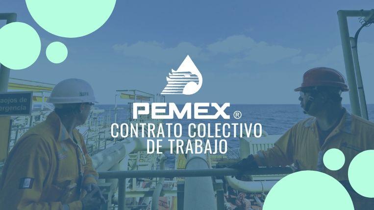 en que consiste el contrato colectivo pemex