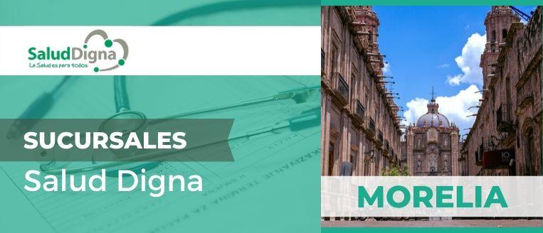 sucursales salud digna en Morelia