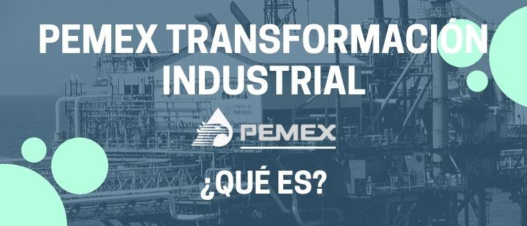 pemex transformación industrial