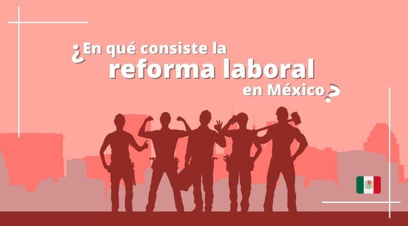 reforma-laboral-en-mexico