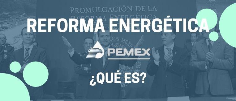 pemex reforma energética